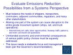 evaluate emissions reduction possibilities from a systems perspective