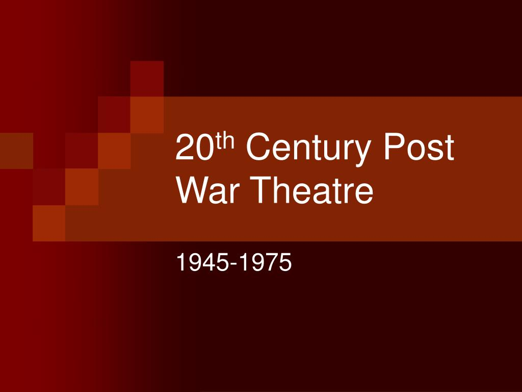 20 th century post war theatre l.