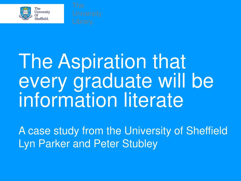 the aspiration that every graduate will be information literate l.