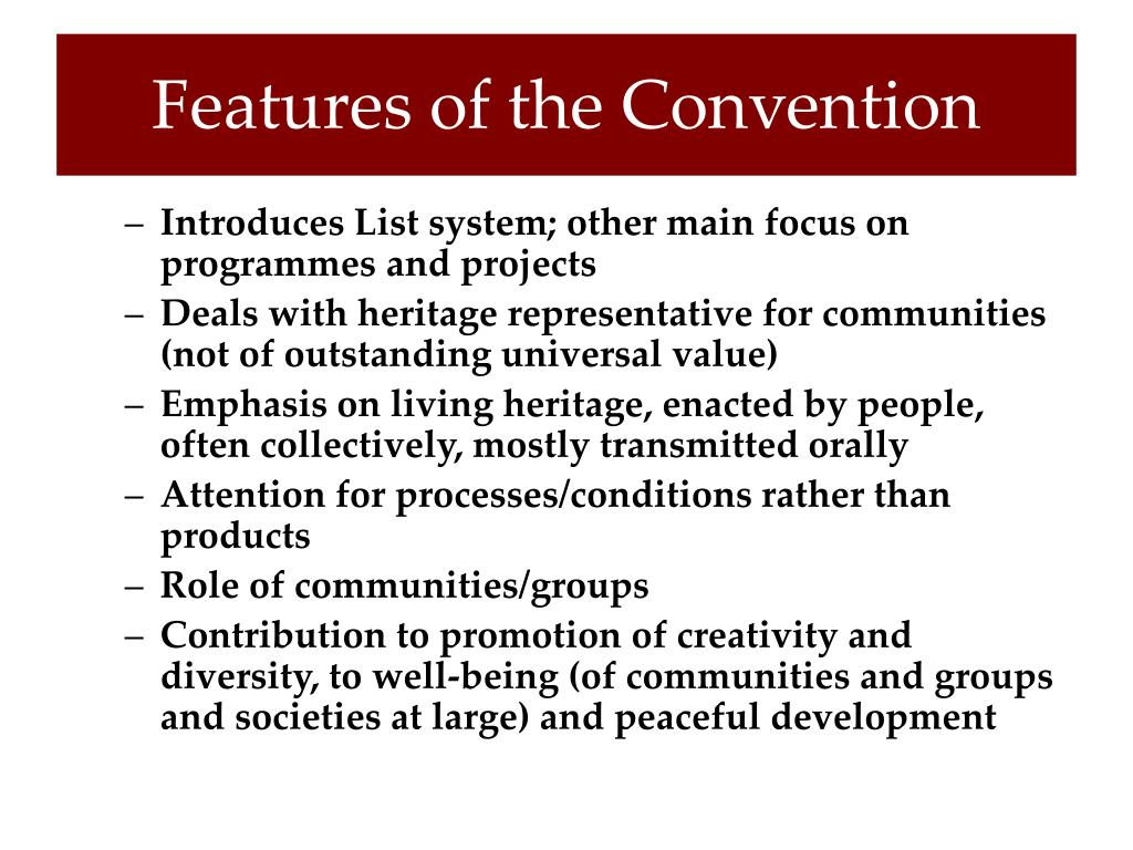 Features of the Convention