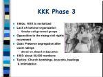 kkk phase 3