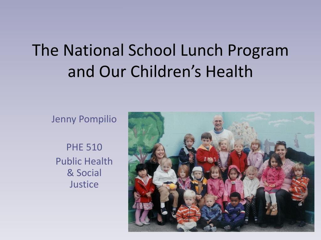 the national school lunch program and our children s health l.