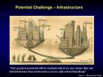 potential challenge infrastructure