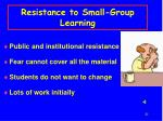 resistance to small group learning