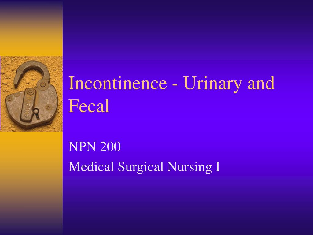 incontinence urinary and fecal l.