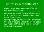 are you ready to hit the ball