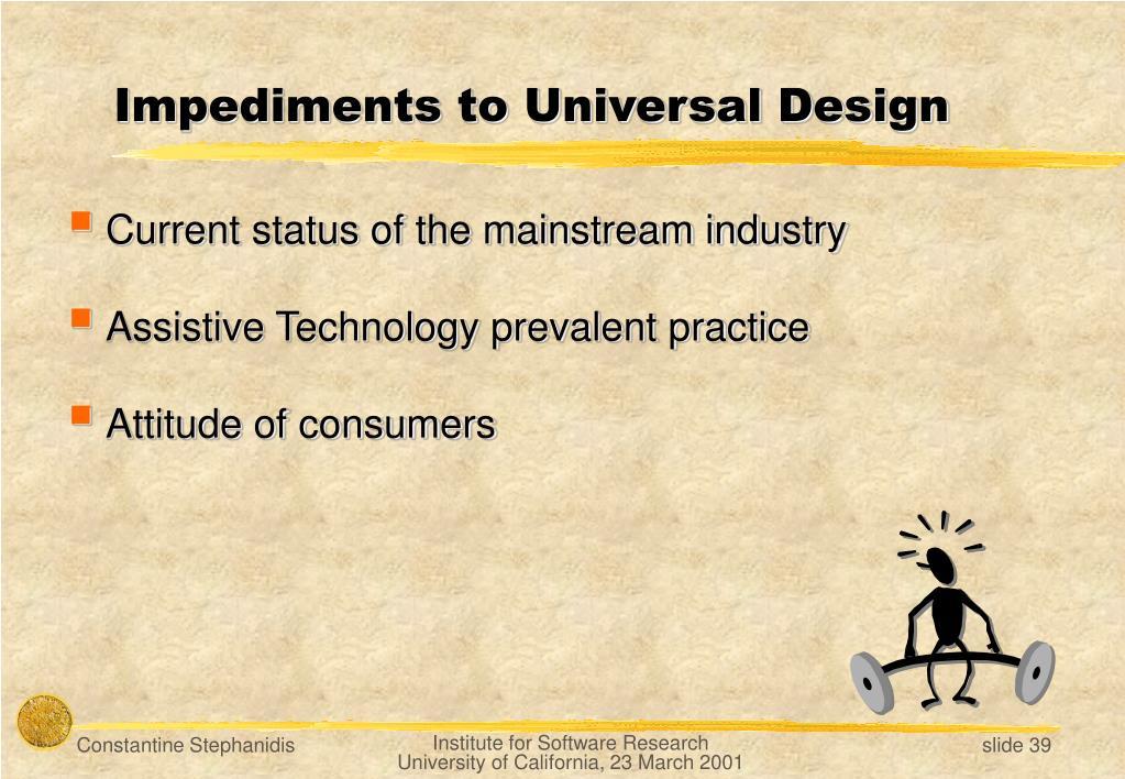 Impediments to Universal Design