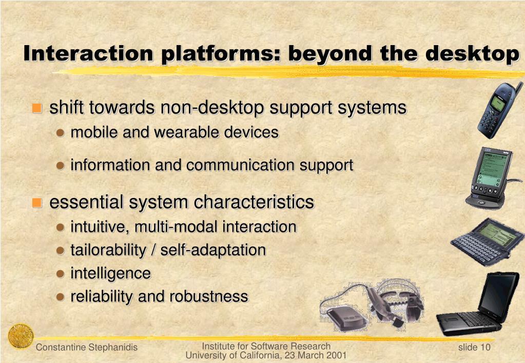 Interaction platforms: beyond the desktop