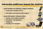 interaction platforms beyond the desktop