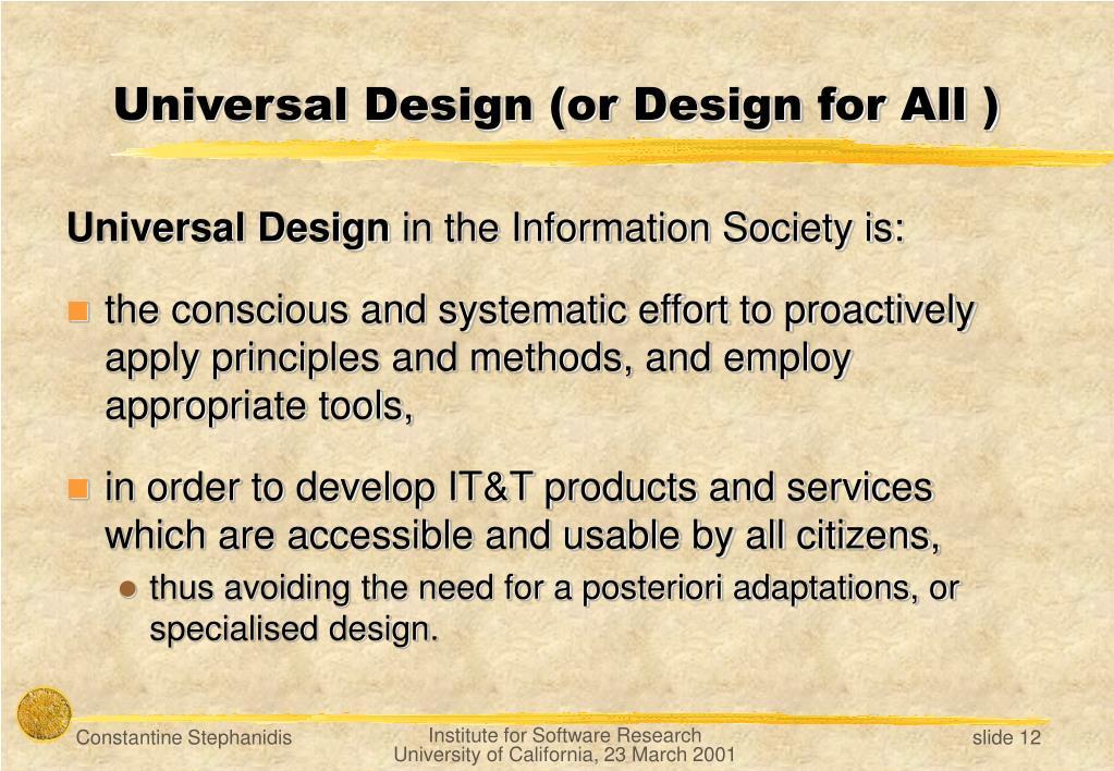 Universal Design (or Design for All )