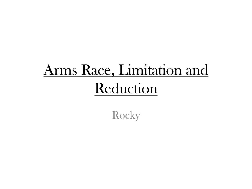 arms race limitation and reduction l.