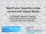 watch your students create content with digital media