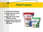 pellet products