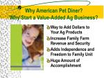 why american pet diner why start a value added ag business