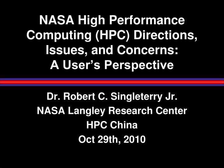 PPT - NASA High Performance Computing (HPC) Directions ...
