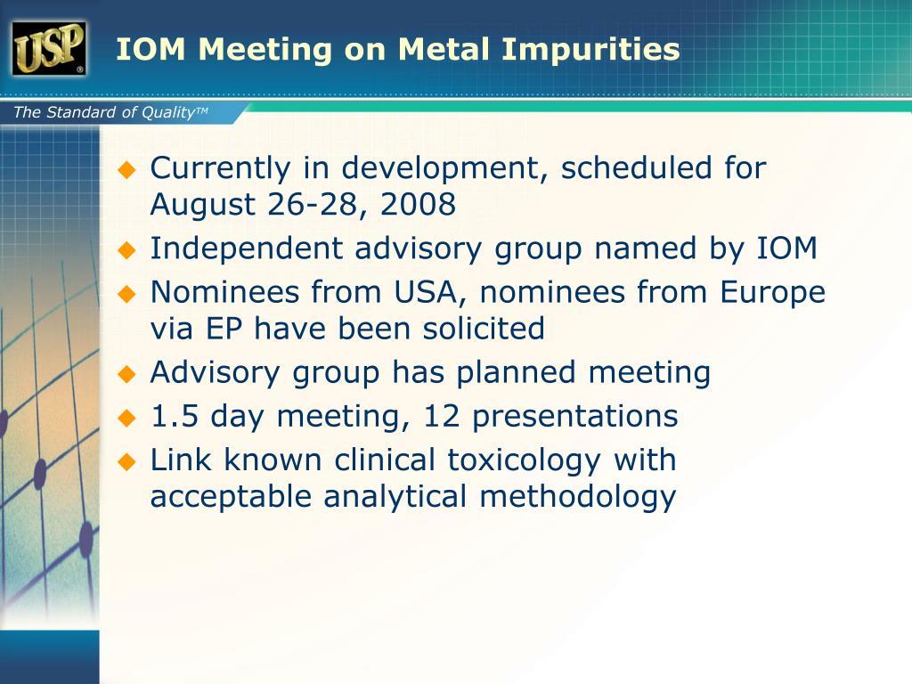 IOM Meeting on Metal Impurities