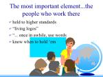 the most important element the people who work there