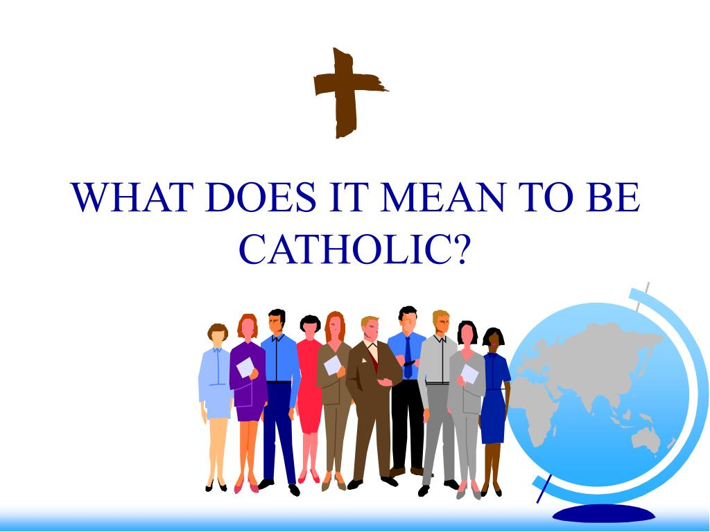 what does it mean to be catholic l.