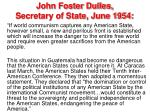 john foster dulles secretary of state june 1954