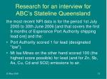 research for an interview for abc s stateline queensland