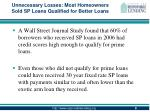 unnecessary losses most homeowners sold sp loans qualified for better loans