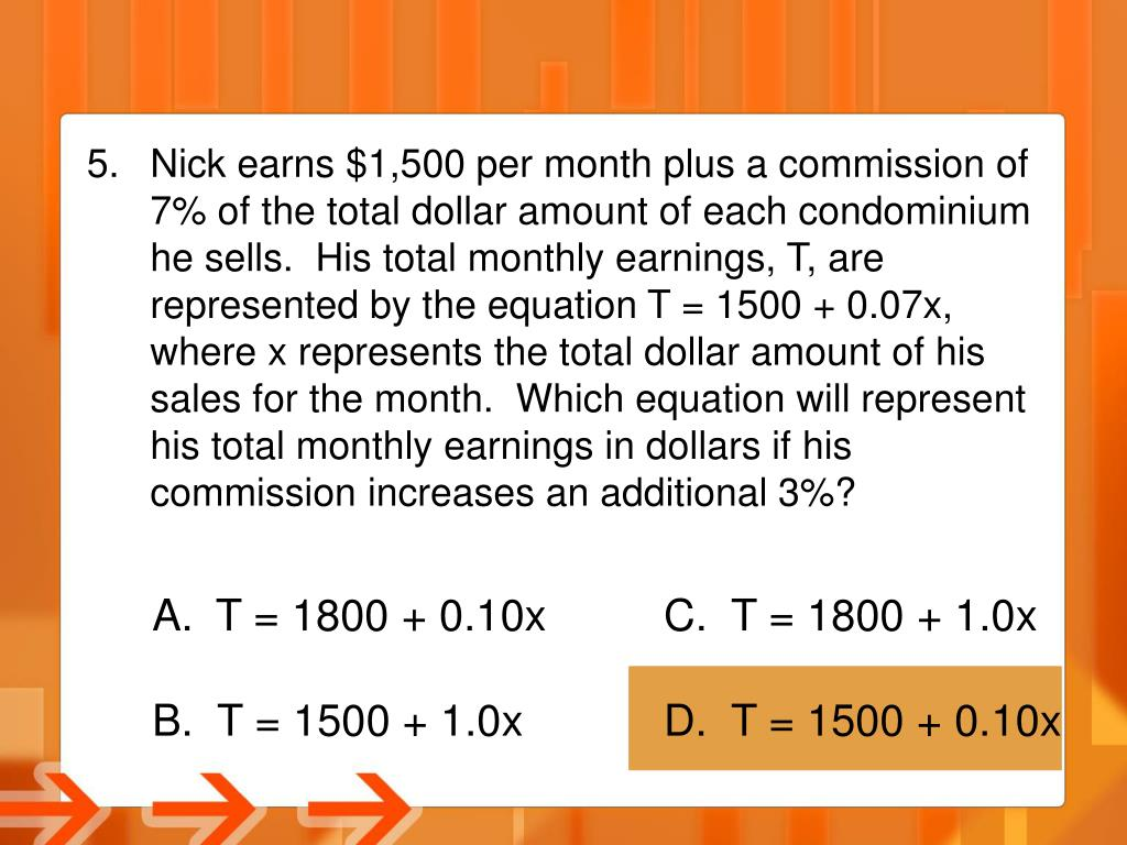 Nick earns $1,500 per month plus a commission of