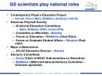 gs scientists play national roles