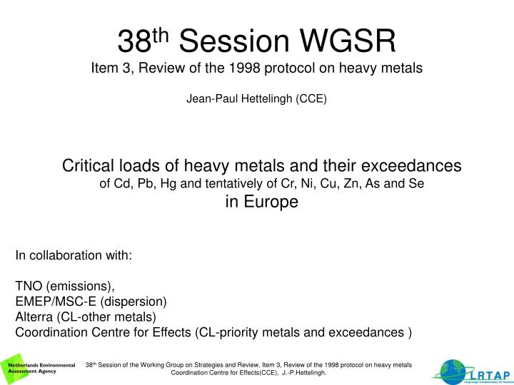 38 th session wgsr item 3 review of the 1998 protocol on heavy metals jean paul hettelingh cce