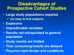 disadvantages of prospective cohort studies