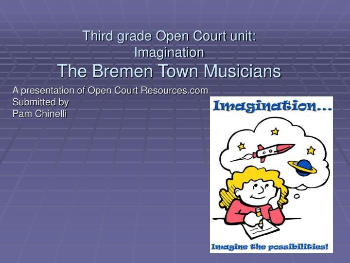 third grade open court unit imagination the bremen town musicians n.