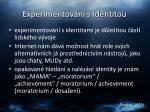 experimentov n s identitou