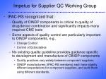 impetus for supplier qc working group