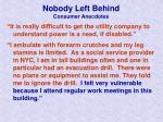 nobody left behind consumer anecdotes