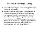 michael halliday b 1925