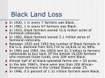 black land loss