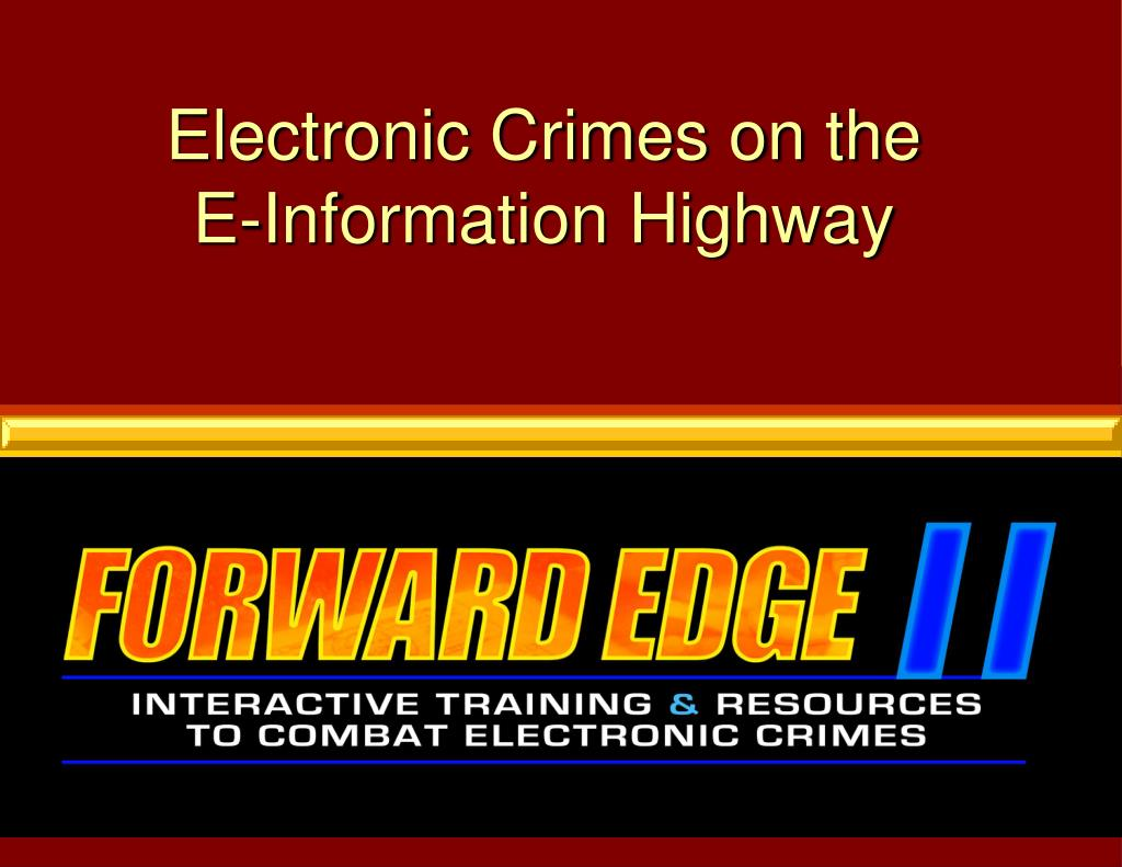 electronic crimes on the e information highway l.