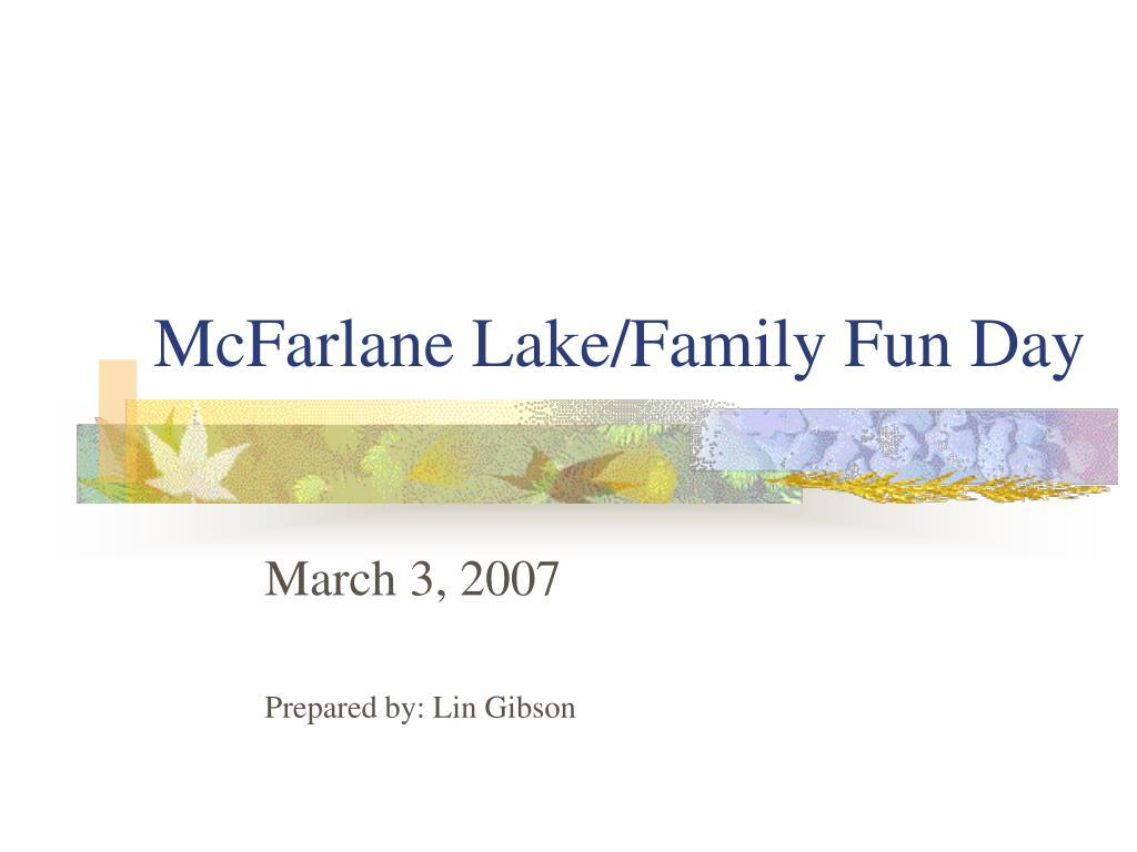 mcfarlane lake family fun day l.