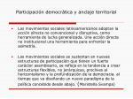 participaci n democr tica y anclaje territorial7