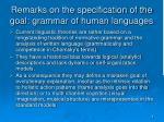 remarks on the specification of the goal grammar of human languages