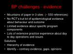 bp challenges evidence