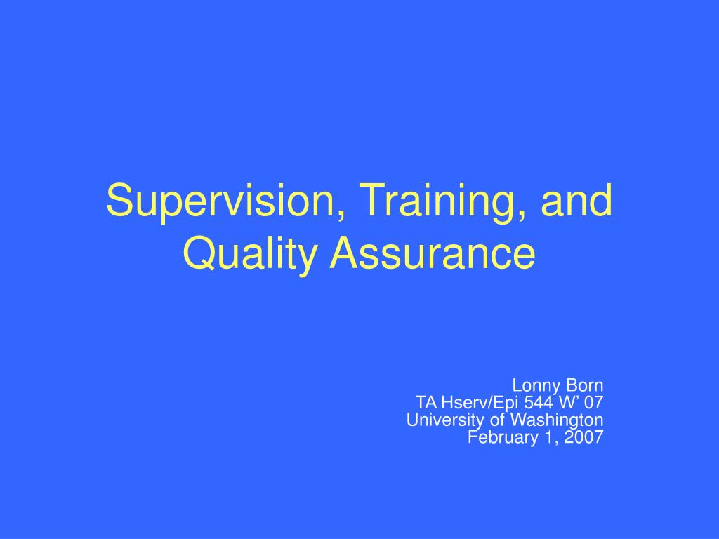 supervision training and quality assurance l.