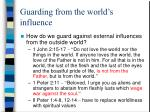 guarding from the world s influence