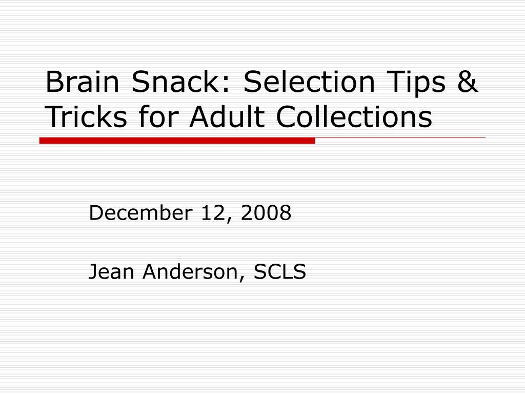 brain snack selection tips tricks for adult collections l.