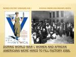 during world war i women and african americans were hired to fill factory jobs