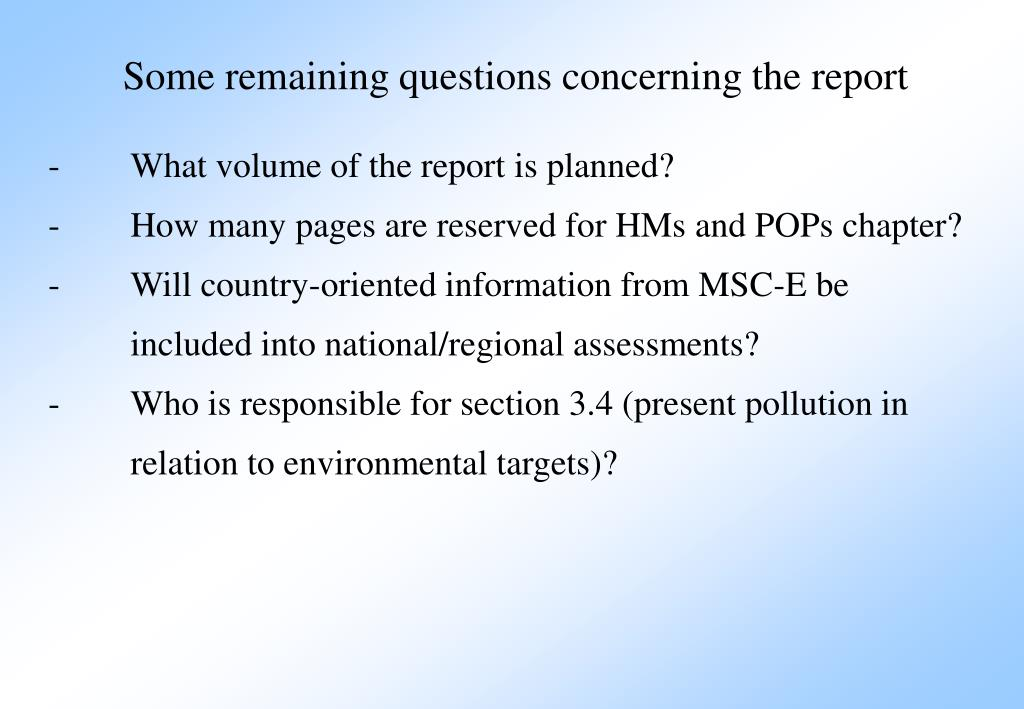 Some remaining questions concerning the report