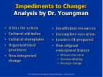 impediments to change analysis by dr youngman