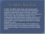 ex dea s raw deal