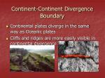 continent continent divergence boundary