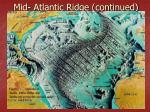 mid atlantic ridge continued