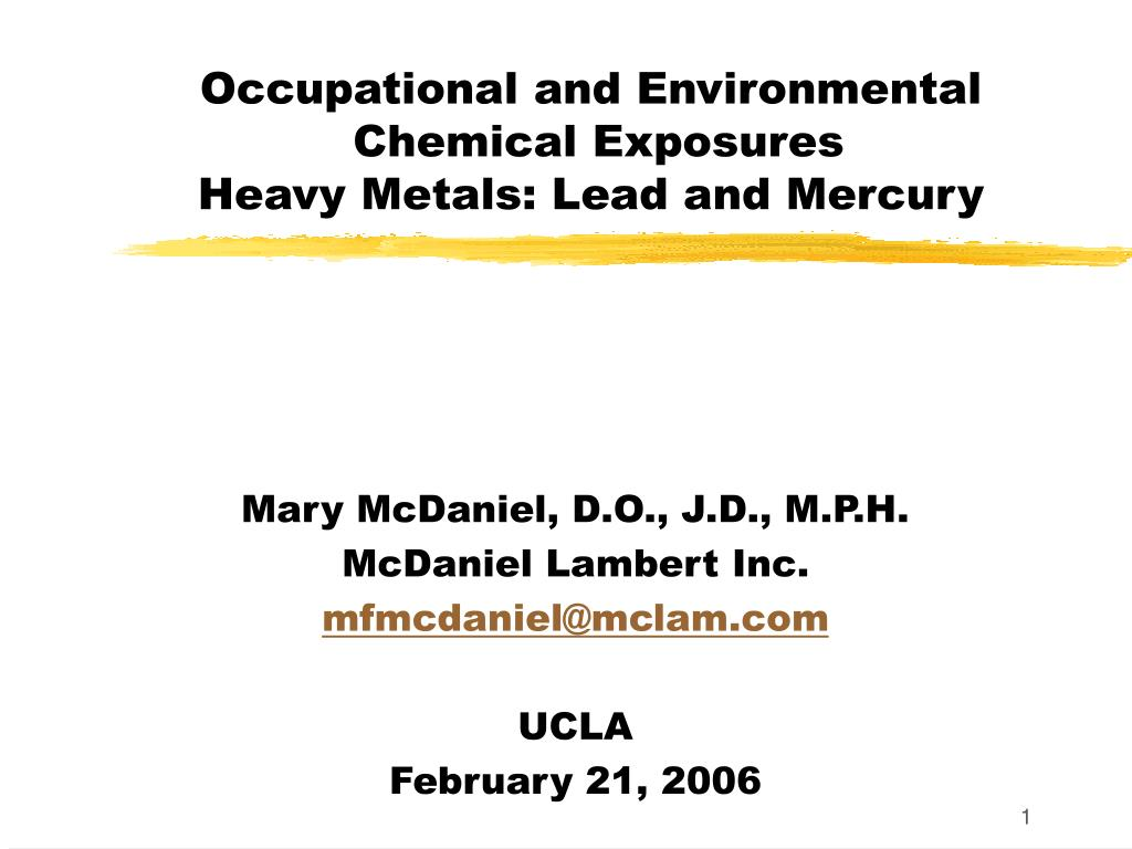 occupational and environmental chemical exposures heavy metals lead and mercury l.